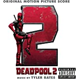 Deadpool 2 (Original Motion Picture Score) [Explicit]