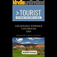 GREATER THAN A TOURIST- COLORADO SPRINGS COLORADO USA: Anita M. Pariseau