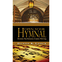 Open Your Hymnal: Devotions That Harmonize Scripture With Song book cover
