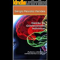 Gestão do Conhecimento Individual: A physis, o homem, o conhecimento e a gestão