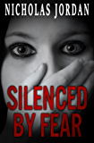 Silenced by Fear: A Suspense Thriller