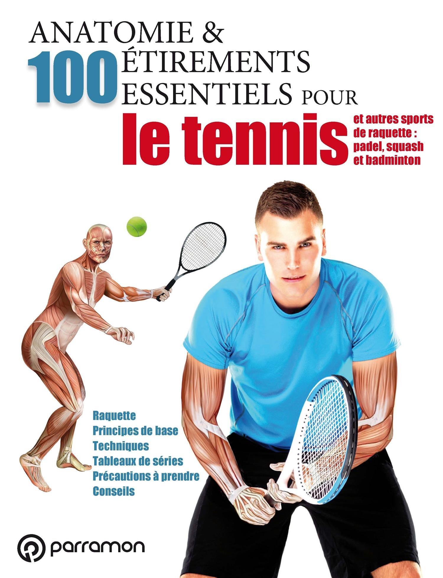 Anatomie & 100 étirements essentiels pour le tennis et autres ...
