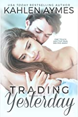 Trading Yesterday: (A Second-Chance, Stand Alone, Sports Hero Romance.) Kindle Edition