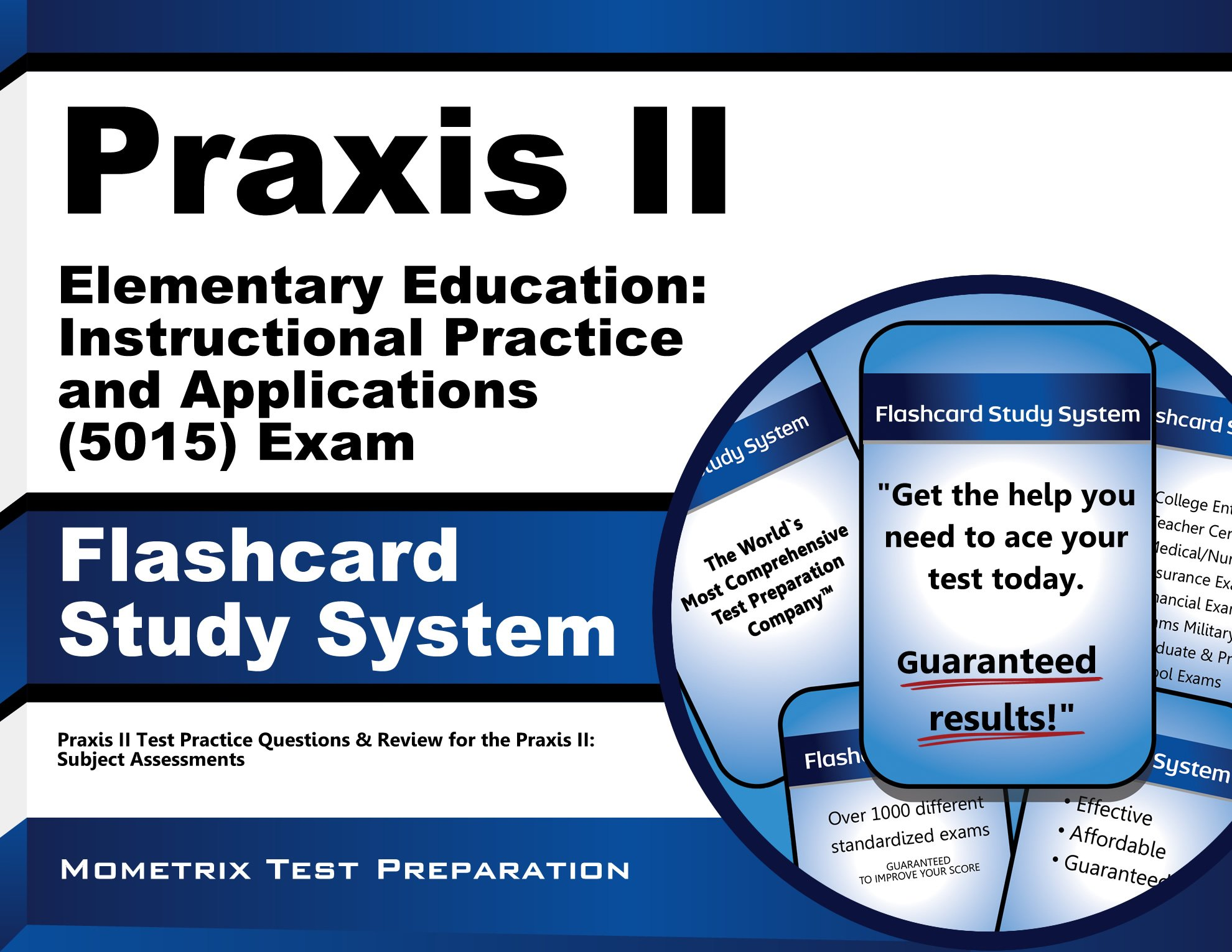 Download Praxis II Elementary Education: Instructional Practice and Applications (5015) Exam Flashcard Study System: Praxis II Test Practice Questions & Review for the Praxis II: Subject Assessments ebook