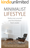 Minimalist Lifestyle: Rediscover Yourself and Find Freedom From Clutter (Minimalism Books, Time Managment, Values, Minimalist Living, Business)