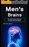 Men's Brains: The Male Brain Explained through Neural Analyses