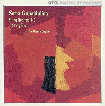 Sofia Gubaidulina: String Quartets 1-3 / String Trio