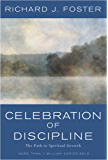 Celebration of Discipline: The Path To Spiritual Growth