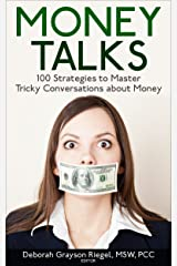 Money Talks: 100 Strategies to Master Tricky Conversations about Money