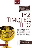 Comentario bíblico con aplicación NVI 1 y 2 Timoteo, Tito: Del texto bíblico a una aplicación contemporánea (Comentarios bíblicos con aplicación NVI) (Spanish Edition)