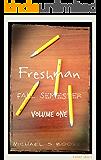 Freshman: Fall Semester - Volume 1: Fall Semester