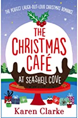 The Christmas Cafe at Seashell Cove: The perfect laugh out loud Christmas romance Kindle Edition