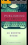 Self Publishing An EBook: 30 Minute Guide