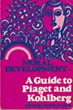 Moral Development: A Guide to Piaget and Kohlberg