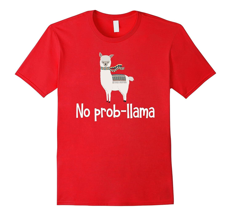 No Prob-Llama   Cute Llama & Alpaca Lover T-Shirt & Gift-T-Shirt