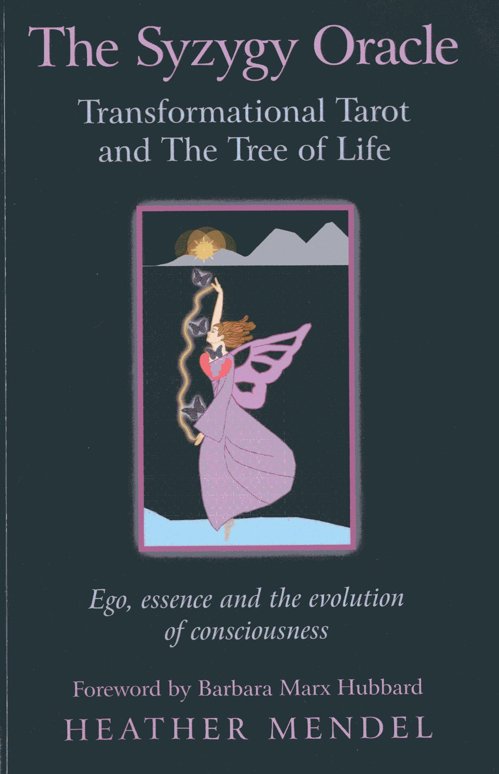 The Syzygy Oracle - Transformational Tarot and The Tree of Life: Ego, Essence and the Evolution of Consciousness