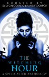 The Witching Hour: A Spellcaster Anthology (Summer of Supernaturals Book 2)