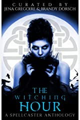 The Witching Hour: A Spellcaster Anthology (Summer of Supernaturals Book 2) Kindle Edition