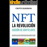 NFT La Revolución - Edición de Crypto Arte: Guía práctica 2 en 1 para principiantes para crear, comprar y vender obras…