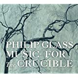 Glass: Music for The Crucible