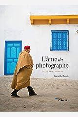 L'ame du photographe - édition 10e anniversaire Hardcover