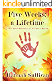 Five Weeks: a Lifetime: The True Journey of Clinton Jacob