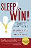 Sleep to Win! Secrets to Unlocking Your Athletic Excellence in Every Sport