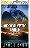 APOCALYPTIC EARTH - The Ancient Secret: If they want to survive, they must swear to secrecy