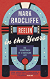 Reelin' in the Years: The Soundtrack of a Northern Life