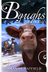 Boughs of Holly (The Friendly Beasts of Faraday Book 3) Kindle Edition