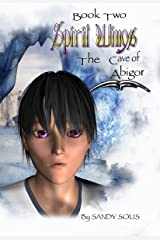 Spirit Wings The Cave of Abigor: Book two
