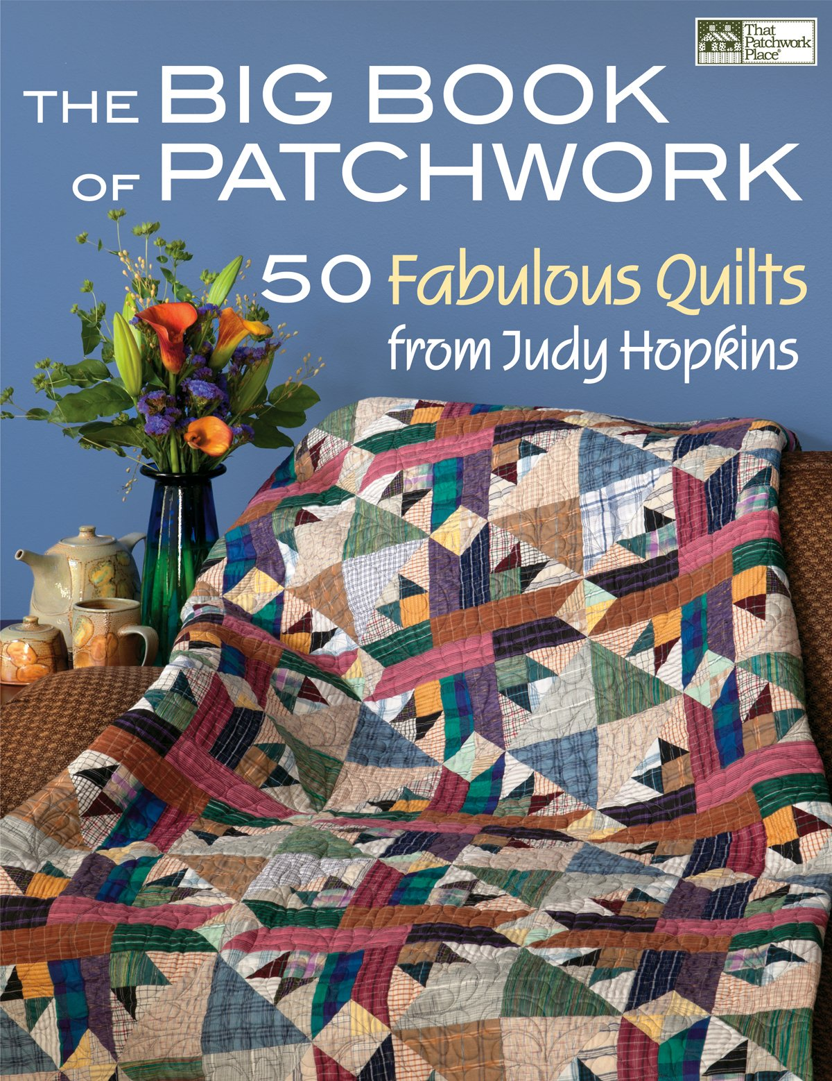 The Big Book of Patchwork (That Patchwork Place)