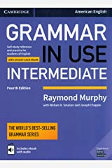 Grammar in Use Intermediate Student's Book with Answers and Interactive eBook: Self-study Reference and Practice for Students of American English Paperback
