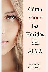CÓMO SANAR LAS HERIDAS DE MI ALMA: AUTO-SUPERACIÓN Personal (Libros digitales recomendados) (Spanish Edition) Kindle Edition