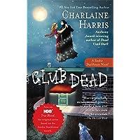 Club Dead (Sookie Stackhouse/True Blood, Book 3)