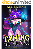 Taming The Succubus: A Fantasy Harem Adventure (Master of Monsters Book 2)