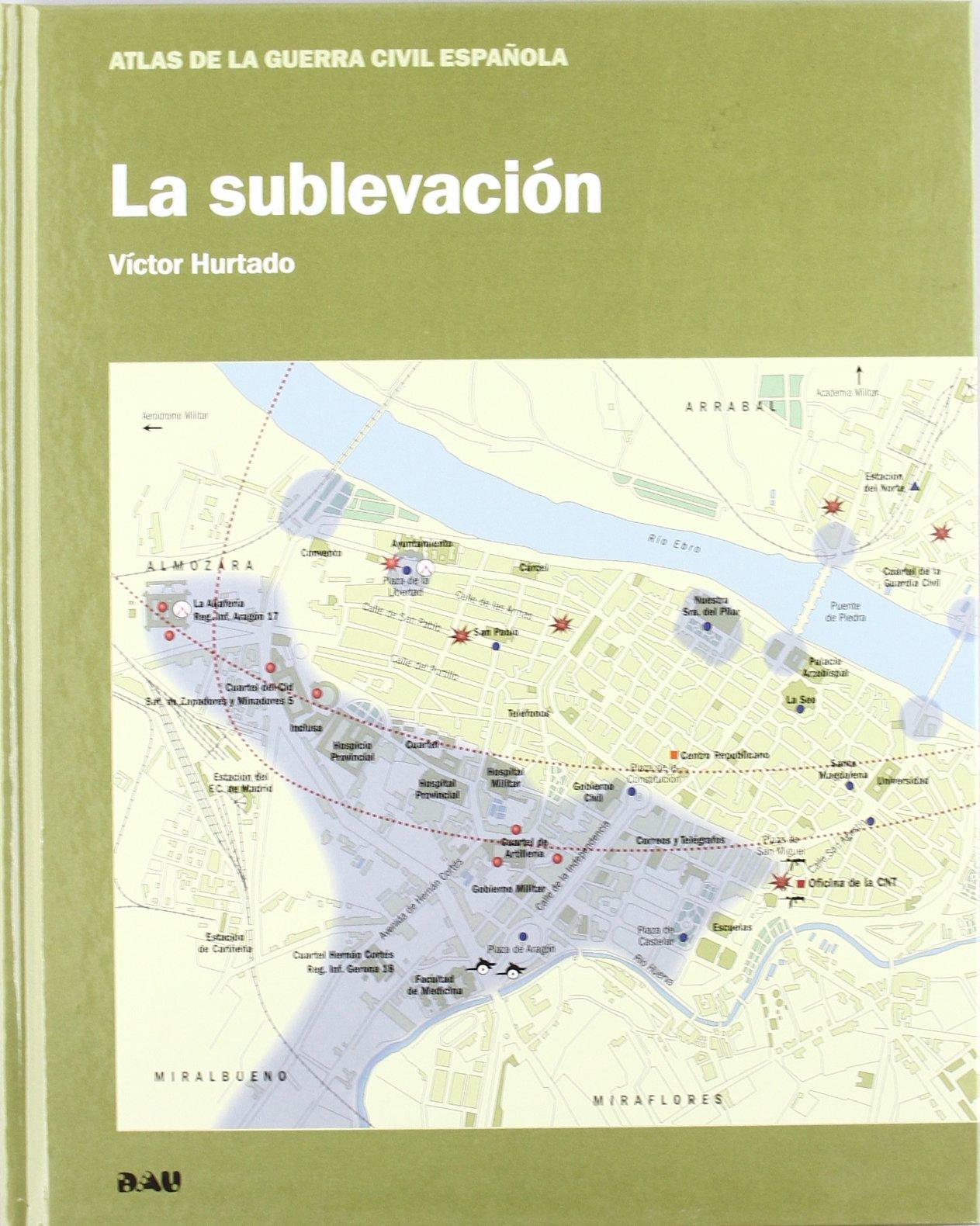 SUBLEVACION,LA (ATLAS DE LA GUERRA CIVIL ESPAÑOLA): Amazon.es: Hurtado Víctor: Libros