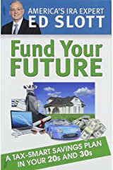 Fund Your Future: A Tax Smart Savings Plan In Your 20s and 30s (2020 Edition) Paperback