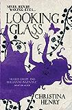 Looking Glass: A Christina Henry Alice novel