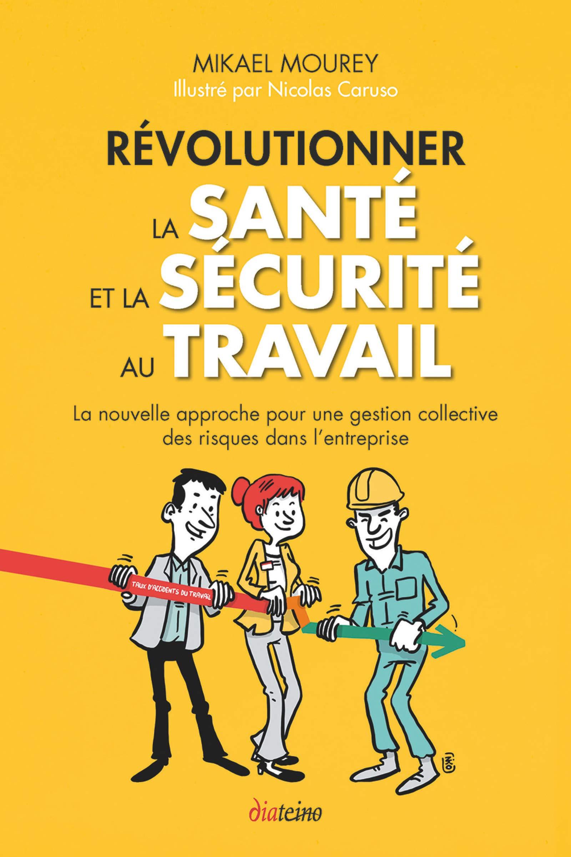 f8ba9a67dbf Amazon.fr - Révolutionner la santé et la sécurité au travail. La nouvelle  approche pour une gestion collective des risques dans l entreprise.