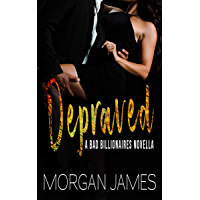 Depraved (Bad Billionaires Book 1) (English Edition)