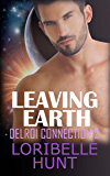 Leaving Earth (Delroi Connection Book 2)