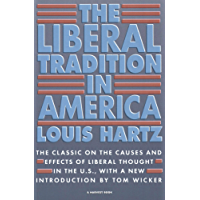 The Liberal Tradition in America: The Classic on the Causes and Effects of Liberal Thought in the U.S. (Harvest Books)