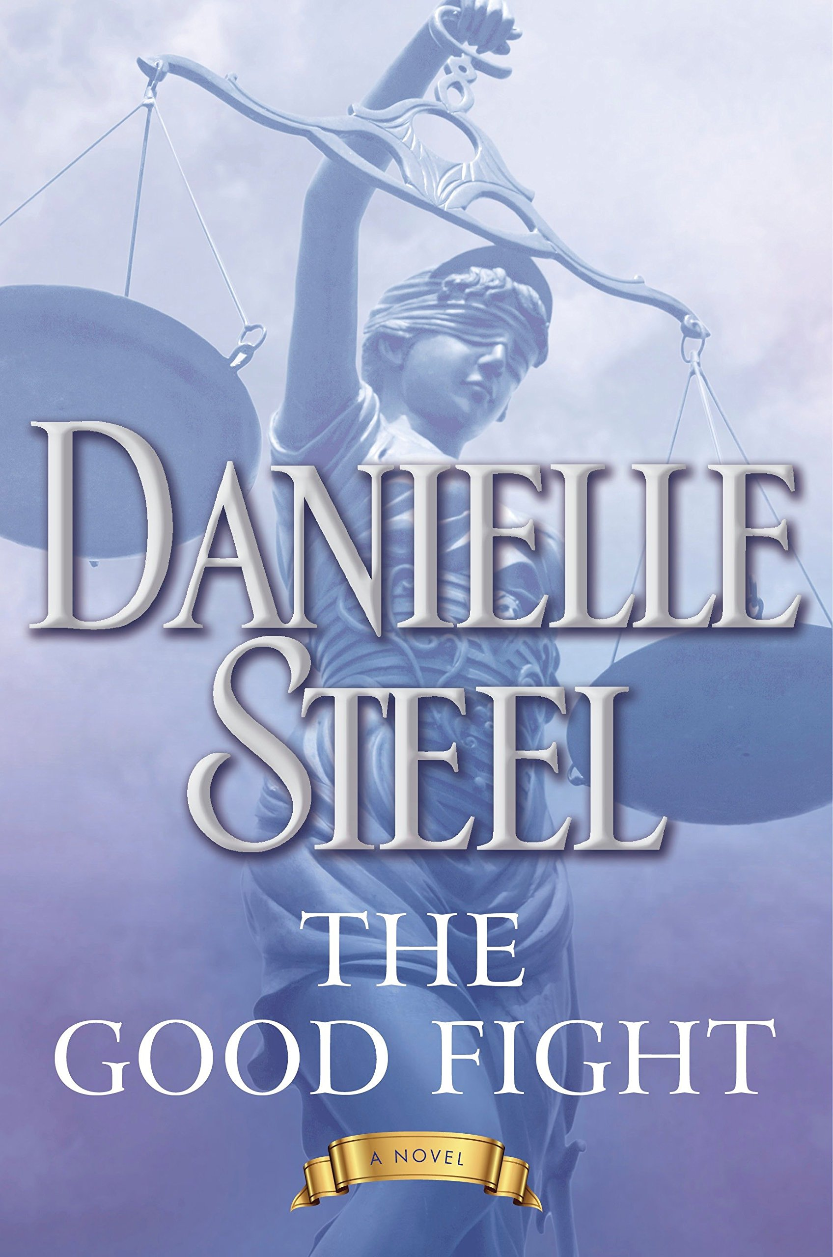 The Good Fight A Novel Danielle Steel 9781101884126