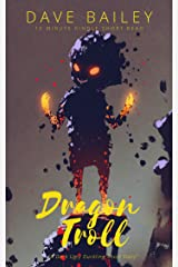 Dragon Troll: 15 Minute Kindle Short Read (Dragon Tales Book 1) Kindle Edition