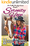 Serenity Hope (He Calls Me by Name Book 1)