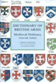 Dictionary of British Arms: Medieval Ordinary Volume III (0)