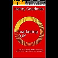 marketing 0,0º: cero dificultad para entenderlo y ponerlo en marcha con cero costes
