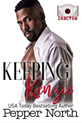 Keeping Kenzie: A SANCTUM Novel Kindle Edition