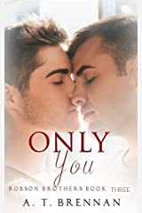 Only You (Robson Brothers Book 3) Kindle Edition